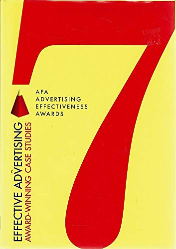 9780975172803: Effective Advertising: Casebook of the Advertising Effectiveness Awards 7