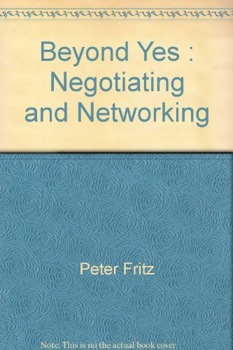 9780975176405: Beyond Yes : Negotiating & Networking