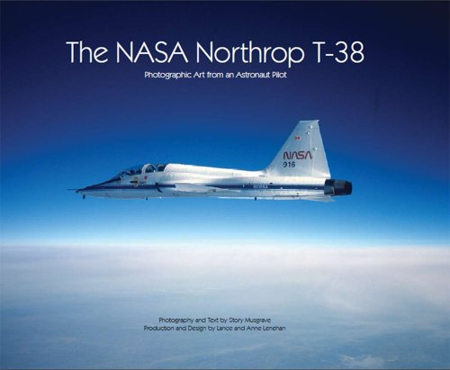 9780975187326: Nasa Northrop T-38, The: Photographic Art from an Astronaut Pilot