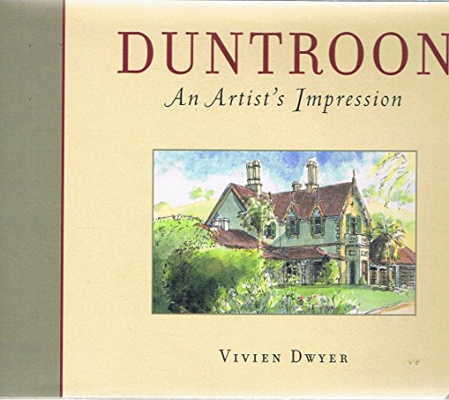 Duntroon: An Artist's Impression: Dwyer, Vivien