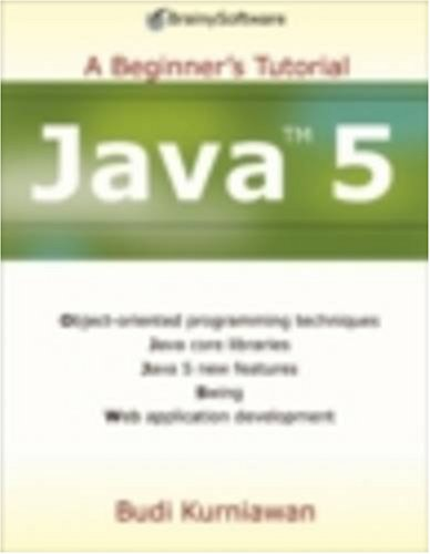 9780975212851: Java 5: A Beginner's Tutorial (BrainySoftware)