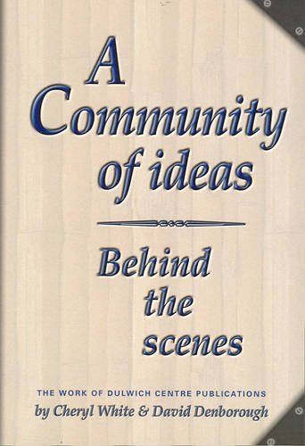 9780975218013: A Community of Ideas: Behind the Scenes - The Work of Dulwich Centre Publications