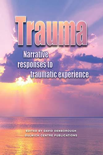 9780975218037: Trauma: Narrative Responses to Traumatic Experience (2006-07-03)