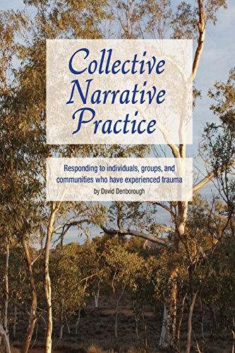 9780975218051: Collective Narrative Practice: Responding to individuals, groups, and communities who have experienced trauma