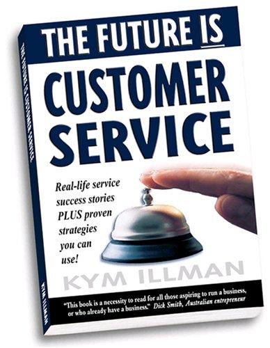 The Future Is Customer Service : Real-life: Illman, Kym