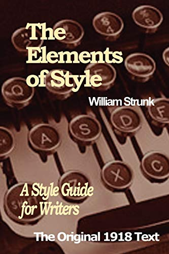The Elements of Style: A Style Guide: Strunk Jr., William