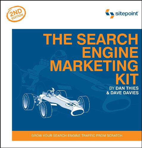 9780975240250: The Search Engine Marketing Kit, 2E: Grow Your Search Engine Traffic from Scratch