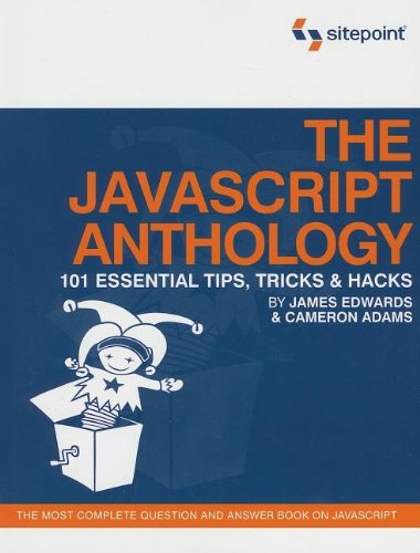 9780975240267: The JavaScript Anthology: 101 Essential Tips, Tricks & Hacks: 101 Essential Tips, Tricks and Hacks