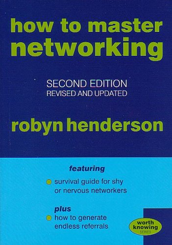How to Master Networking : Worth Knowing: Henderson, Robyn; Jefferies,