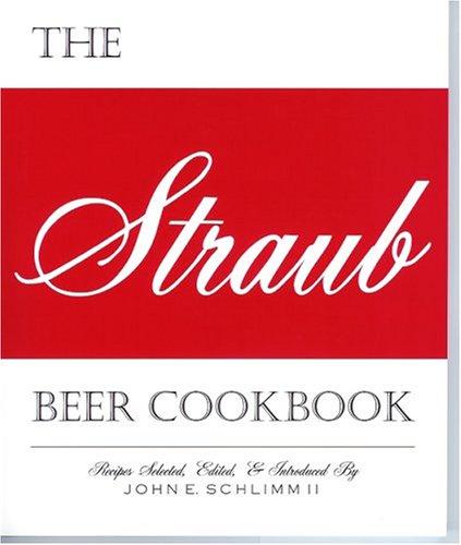 9780975251508: The Straub Beer Cookbook