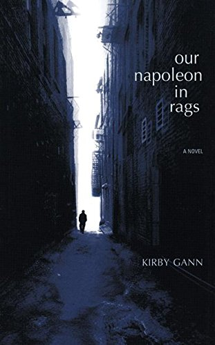 Our Napoleon in Rags: Kirby Gann