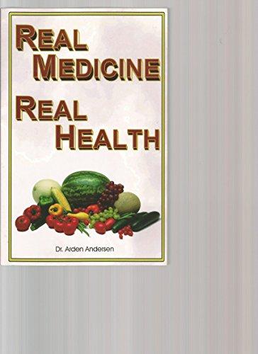 Real Medicine Real Health: Arden Andersen