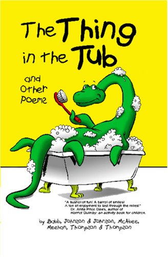 The Thing In The Tub And Other Poems: Babb; Johnson, Jim; Meehan; McAbee, K. G.; Thompson; Multiple...