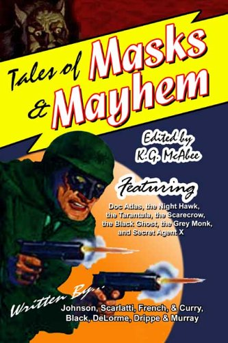 Tales of Masks & Mayhem (0975254235) by Johnson, Tom; Black, Michael A.; Curry, Lance; Delorme, Debra; Murray, Will; French, John L.