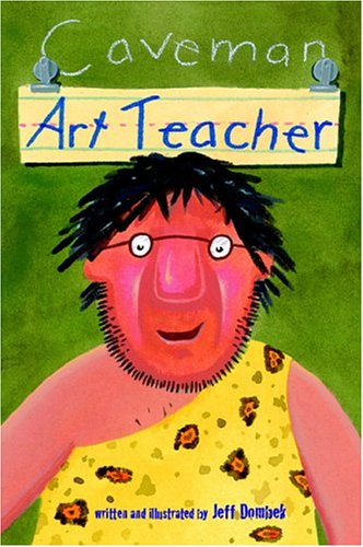 Caveman Art Teacher: Jeff Dombek
