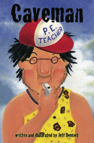 Caveman P.E. Teacher: Jeff Dombek