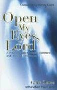 9780975262207: Open My Eyes, Lord: A Practical Guide to Angelic Visitations and Heavenly Experiences