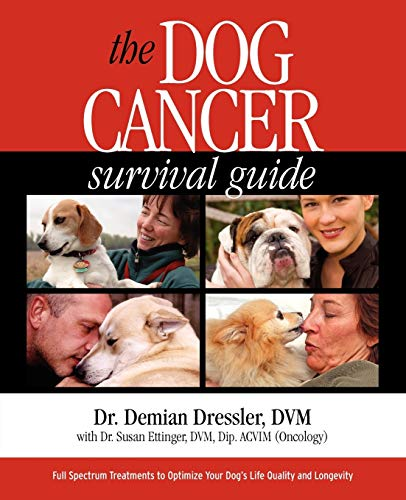 9780975263150: The Dog Cancer Survival Guide: Full Spectrum Treatments to Optimize Your Dog's Life Quality & Longevity