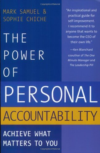 The Power of Personal Accountability: Achieve What Matters to You: Samuel, Mark; Chiche, Sophie