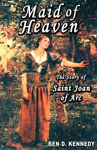 9780975265628: Maid of Heaven: The Story of Saint Joan of Arc