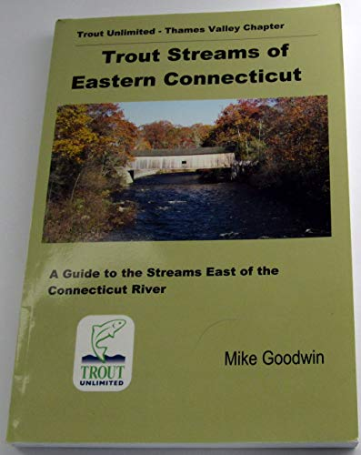 9780975269602: Trout Streams of Eastern Connecticut: A Guide to the Streams East of the Connecticut River