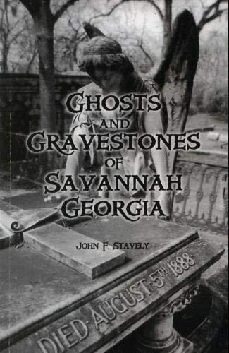 Ghosts and Gravestones of Savannnah Georgia