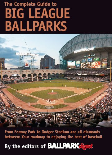 9780975270622: The Complete Guide to Big League Ballparks