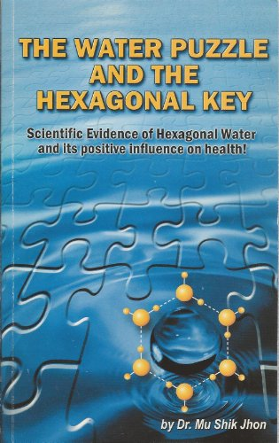 9780975272602: The Water Puzzle and the Hexagonal Key: Scientific Evidence of Hexagonal Water and Its Positive Influence on Health