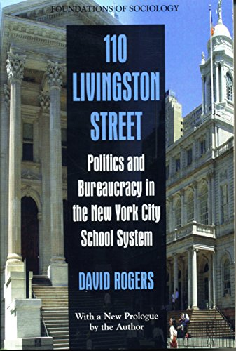 9780975273838: 110 Livingston Street: Politics and Bureaucracy in the New York City School System (Foundations of Sociology)