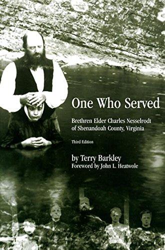 ONE WHO SERVED Brethren Elder Nesselrodt of Shenandoah County, Virginia - Terry Barkley