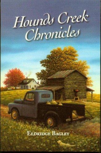 Hounds Creek Chronicles (Signed): Bagley, Eldridge