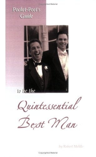 Pocket-Poet's Guide to be the Quintessential Best Man: Robert Melillo (Author)