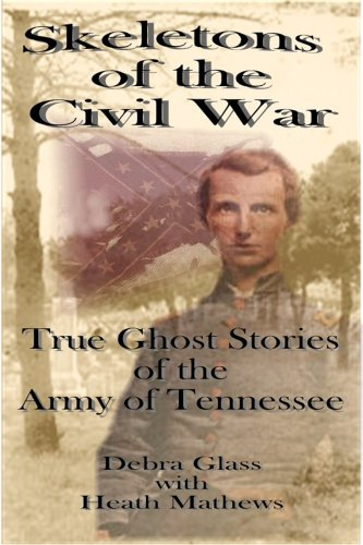 9780975276730: Skeletons Of The Civil War - True Ghost Stories of the Army of Tennessee