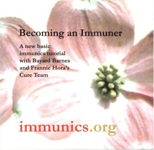9780975280300: Becoming an Immuner: A New Basic Immunics Tutorial with Bayard Barnes and Frannie Hora's Cure Team