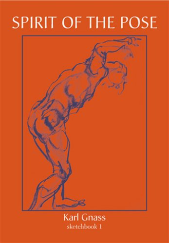Spirit of the Pose: Sketchbook 1: Karl Gnass