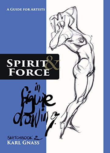 9780975281215: Spirit And Force In Figure Drawing