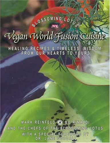 9780975283707: Vegan World Fusion Cuisine: The Cookbook and Wisdom Work from the Chefs of the Blossoming Lotus Restaurant With a Special Foreword by Dr. Jane Goodall