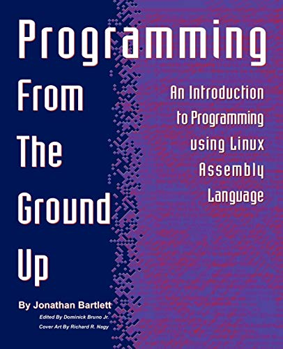 9780975283844: Programming From The Ground Up