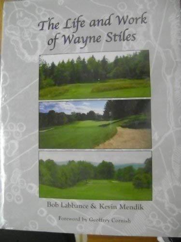 Life and Work of Wayne Stiles: Labbance, Bob, and Kevin Mendik