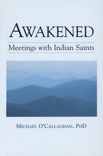 Awakened: Meetings with Indian Saints: Michael O'Callaghan