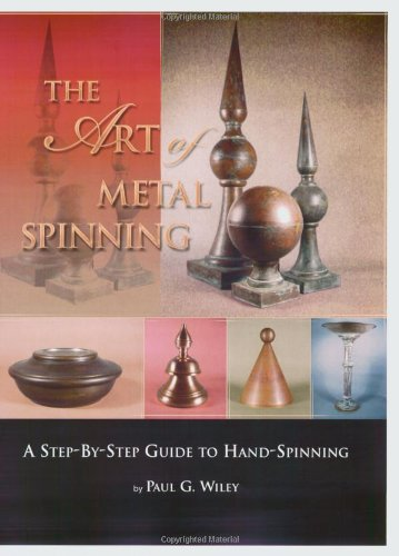 9780975290002: The Art of Metal Spinning: A Step-By-Step Guide to Hand-Spinning