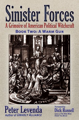 Sinister Forces Book Two: A Warm Gun - A Grimoire of American Political Witchcraft