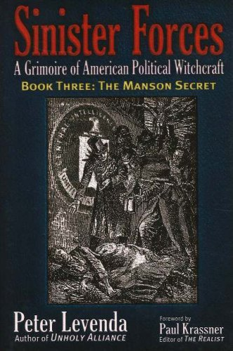 Sinister Forces - A Grimoire of Americal Political Witchcraft, Book Three: The Manson Secret: ...
