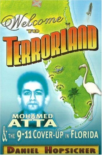 9780975290675: Welcome to Terrorland: Mohamed Atta & the 9-11 Cover-up in Florida
