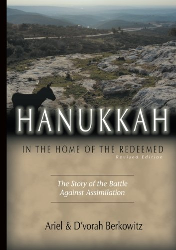 9780975291498: Hanukkah: In the Home of the Redeemed: The Story of the Battle against Assimilation