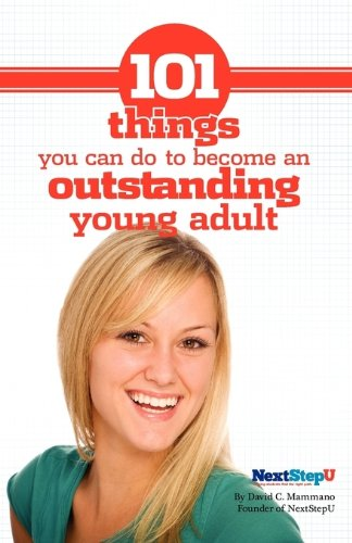 101 Things You Can Do to Become an Outstanding Young Adult - Mammano, David C.