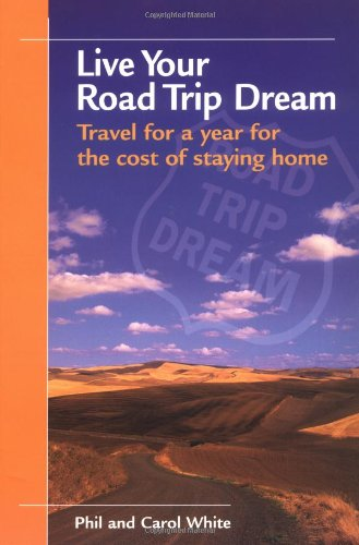9780975292808: Live Your Road Trip Dream: Travel for a Year for the Cost of Staying Home