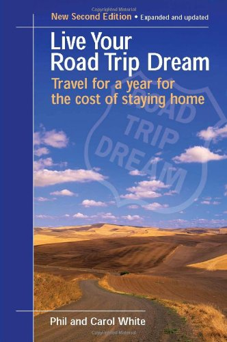 9780975292839: Live Your Road Trip Dream: Travel for a Year for the Cost of Staying Home