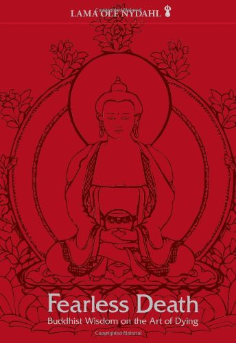 Fearless Death: Buddhist Wisdom on the Art of Dying: Lama Ole Nydahl