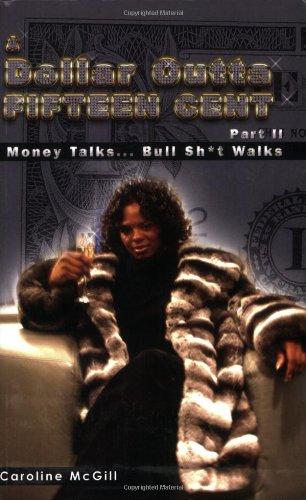 9780975298022: A Dollar Outta Fifteen Cent 2: Money Talks... Bullsh*t Walks
